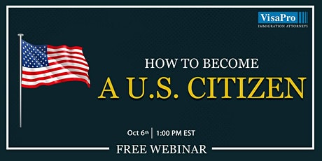 Free Webinar: How To Become A U.S. Citizen tickets