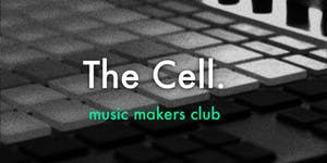 The Cell (Music Makers Club): Opening Night (feat....