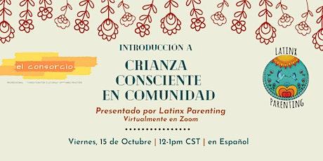 Crianza Consciente En Comunidad- El Consorcio x Latinx Parenting entradas