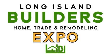 2021 LI Builders Home, Trade & Remodeling Expo tickets