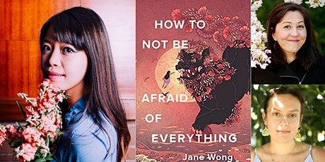 Jane Wong, Rena Priest and Samia Saliba, How to Not Be Afraid of Everything tickets