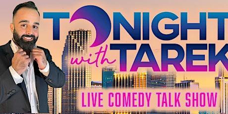 Tonight with Tarek Live Comedy Talk Show tickets