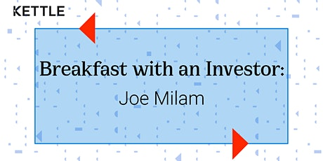 Breakfast with an Investor: Joe Milam, Founding, Angelspan tickets