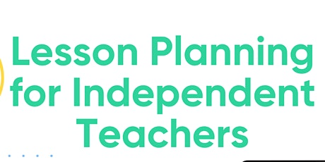 Lesson Planning for Independent Teachers tickets