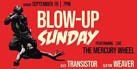BLOW UP SUNDAY -  a 1960's Movie and Live Music Revival tickets