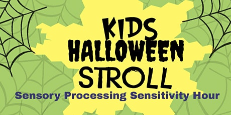 Sensory Processing Sensitivity Hour for the Halloween Stroll tickets