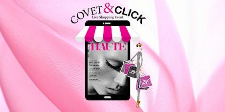 Covet & Click - Shop HAUTE Live ingressos