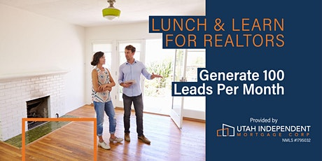 Generate 100 Warm Leads Per Month: LUNCH & LEARN FOR REALTORS tickets
