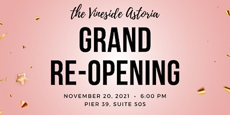 THE VINESIDE ASTORIA GRAND REOPENING tickets