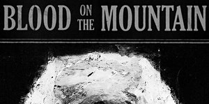 West Virginia Premiere, Blood on the Mountain