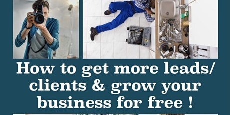 ENTREPRENEURS, SMALL BUSINESSES & FREELANCERS, get more clients for FREE ! tickets