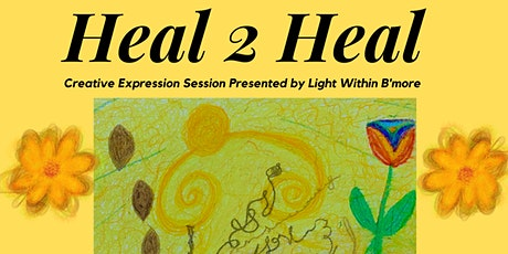 Heal 2 Heal: Creative Expression Session by Light Within tickets