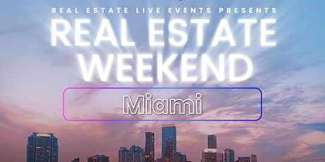 Real Estate Weekend | Miami, FL tickets