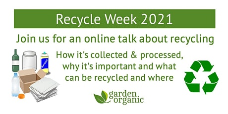 Recycling talk (Recycle Week 2021) tickets