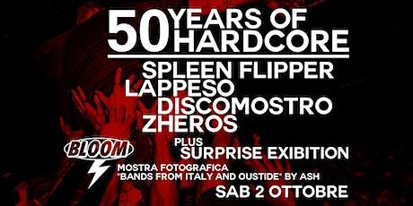 02/10 | 50 Years Of Hardcore • Bloom • Mezzago tickets