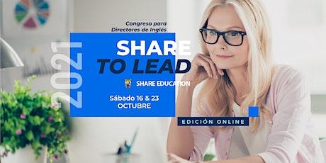 SHARE TO LEAD - Congreso para Directores y Administradores de Inglés. entradas