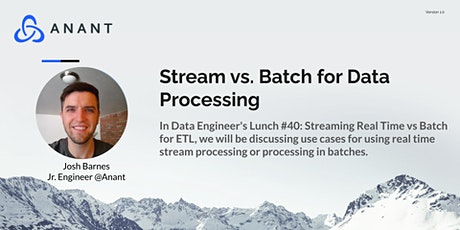 Data Engineer's Lunch #40: Streaming Real Time vs Batch for ETL tickets