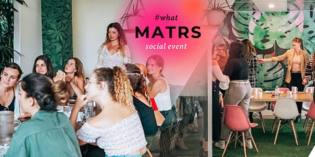 #whatMATRS Women's Meeting of the Minds Social Event tickets