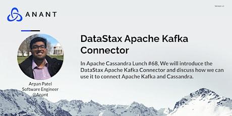Apache Cassandra Lunch #68: DataStax Apache Kafka Connector tickets