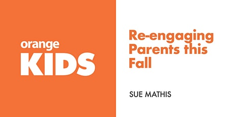 Re-engaging Parents this Fall tickets