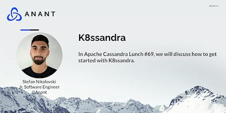 Apache Cassandra Lunch #69: k8ssandra tickets