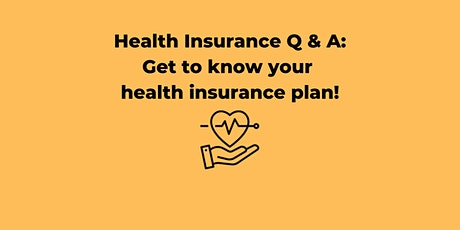 Health insurance Q&A: Get to know your health insurance plan! tickets