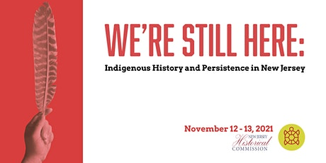 We're Still Here: Indigenous History and Persistence in New Jersey tickets