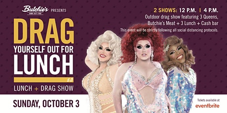 Butchie's Drag Yourself Out For Lunch 2.0 tickets