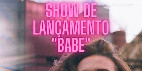 """Show de lançamento de """"Babe"""" no GOMA ingressos"""