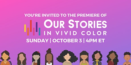 Our Stories In Vivid Color Virtual Premiere tickets
