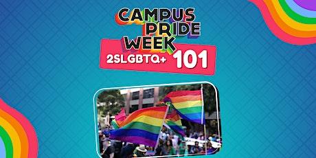Campus Pride Week: 2SLGBTQ+ 101 tickets