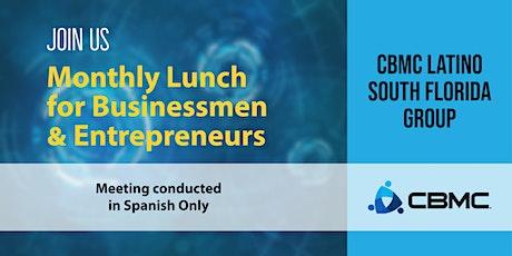 CBMC Latino So FL Lunch for Businessmen & Entrepreneurs entradas
