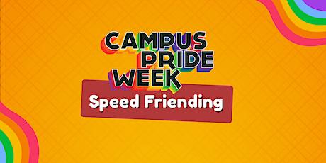 Campus Pride Week: Speed Friending tickets