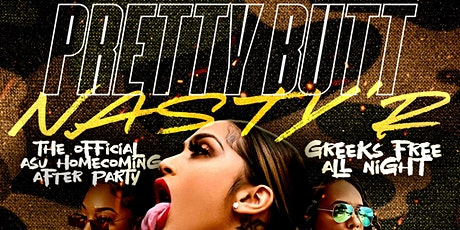 PRETTY BUTT NASTY'R (ALBANY STATE HOMECOMING PARTY) tickets