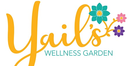 Yail's Wellness Garden Opening Celebration tickets