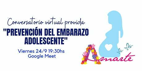 Conversatorio virtual provida - PREVENCIÓN DEL EMBARAZO ADOLESCENTE entradas