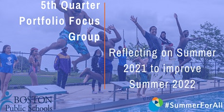 5th Quarter of Summer Learning 2021 Focus Group tickets