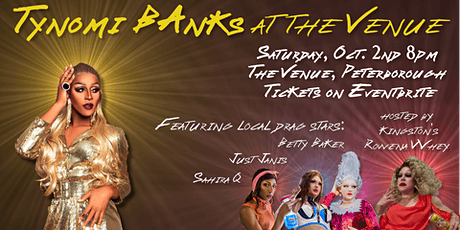 Tynomi Banks at the Venue - Peterborough tickets