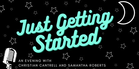 Just Getting Started:An Evening w/ Christian Cantrell and Samantha Roberts tickets