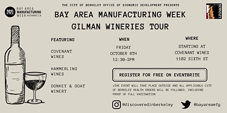 Bay Area Manufacturing Week Gilman District Wineries Tour tickets