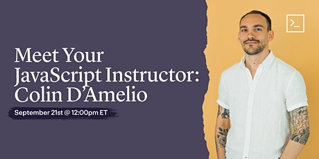 Meet Your JavaScript Instructor: Colin D'Amelio tickets