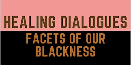 Healing Dialogue Series: Facets of our Blackness tickets