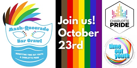 Mask-Queerade Bar Crawl benefiting Time Out Youth and Charlotte Pride tickets