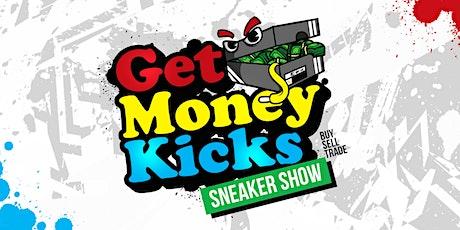 Get Money Kicks Sneaker Show (We're Back) tickets