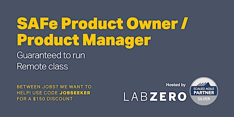 SAFe Product Owner / Product Manager 5.1 - Remote - Guaranteed to Run Tickets
