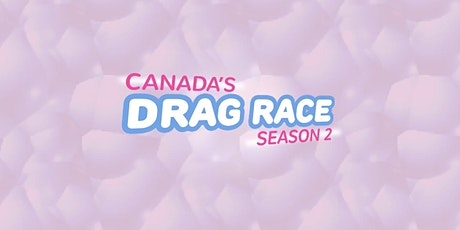 Canada's Drag Race  - Viewing Party (Episode 8) - with Kimora @The Lookout tickets