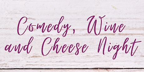 Quail Hill Comedy, Wine, and Cheese Night (21+) tickets