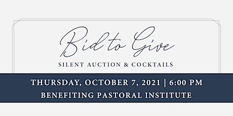 Bid to Give: Silent Auction & Cocktails tickets