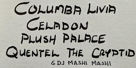 QUENTEL THE CRYPTID+PLUSH PALACE+CELADON+COLUMBIA LIVIA+DJ MASHI MASHI tickets