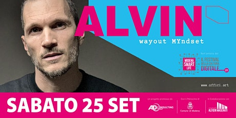 OFFICIart presenta: ALVIN - wayout MYndset - INAUGURAZIONE SAB 25 SET biglietti